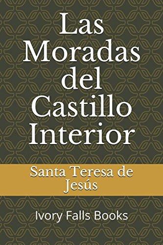 Las Moradas del Castillo Interior por Santa Teresa de Jesús