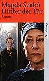 Buchinformationen und Rezensionen zu Hinter der Tür: Roman (suhrkamp taschenbuch) von Magda Szabó