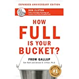 How Full Is Your Bucket?: Positive Strategies for Life and Work