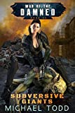 Subversive Giants: A Supernatural Action Adventure Opera (War of the Damned Book 6) (English Edition)
