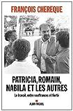 Image de Patricia, Romain, Nabila et les autres : Le travail, entre souffrances et fierté