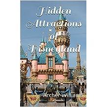 Hidden Attractions of Disneyland (English Edition)