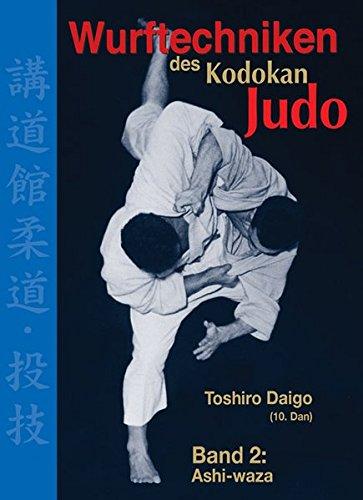 Wurftechniken des Kodokan Judo, Band 2: Ashi-waza -