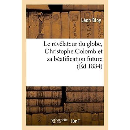 Le révélateur du globe, Christophe Colomb et sa béatification future