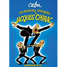 Les Aventures épatantes de Jacques Chirac