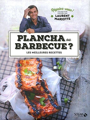 Plancha ou barbecue ? - Régalez-vous ! ...