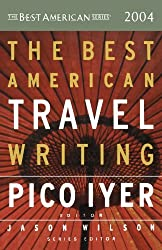 The Best American Travel Writing 2004 (The Best American Series) by Pico Iyer (2004-10-14)