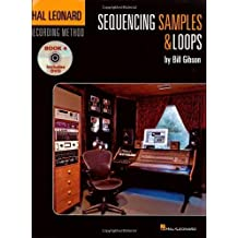 Hal Leonard Recording Method - Book 4: Sequencing Samples & Loops: Music Pro Guides (v. 4) by Bill Gibson (2007-05-04)