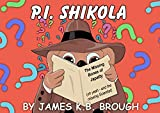 P.I. Shikola and the Missing Bones of Japatty: (oh - and the missing scientist!)