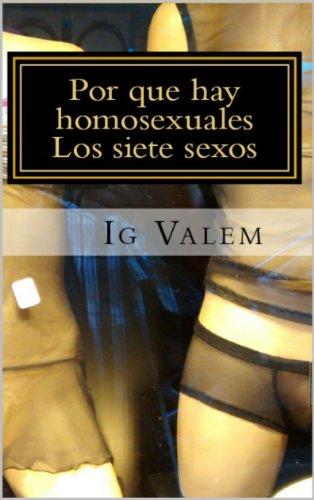 Por que hay homosexuales: Los Siete Sexos por Ig Valem