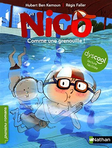 Nico : Comme une grenouille ! - adapté aux enfants DYS ou dyslexiques - Dès 7 ans par Hubert Ben Kemoun