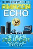 Amazon Echo: The Ultimate 2017 Updated Amazon Echo User Guide: Volume 2