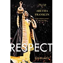 Respect: The Life of Aretha Franklin (English Edition)