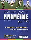Telecharger Livres Echauffement Gainage et Plyometrie pour Tous de l Entretien a la Performance 200 Exercices Illust (PDF,EPUB,MOBI) gratuits en Francaise
