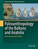 Front cover for the book Paleoanthropology of the Balkans and Anatolia : Human Evolution and its Context by Katerina Harvati