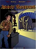 Jimmy Tousseul, Tome 1 - Le Serpent d'ébène