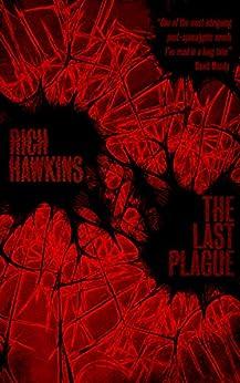 The Last Plague (The Plague Series Book 1) by [Hawkins, Rich]