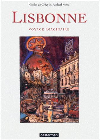 Lisbonne : Voyage imaginaire