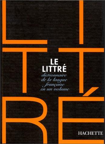 Le Littré : Dictionnaire de la langue française en un volume, Edition 2000 par Collectif
