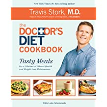 The Doctor's Diet Cookbook: Tasty Meals for a Lifetime of Vibrant Health and Weight Loss Maintenance (English Edition)