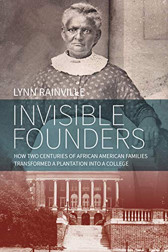 Invisible Founders: How Two Centuries of African American Families Transformed a Plantation into a College (English Edition)