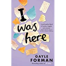 I Was Here by Gayle Forman (2015-01-29)
