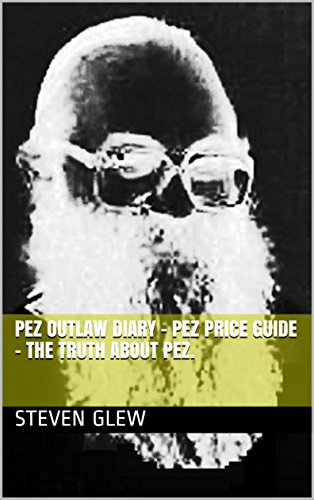 pez-outlaw-diary-pez-price-guide-the-truth-about-pez-english-edition