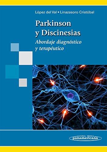 LOPEZ DEL VAL:Parkinson y Discinesias: Abordaje diagnóstico y terapéutico por Javier Lopez Del Val
