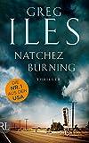 Natchez Burning: Thriller von Greg Iles