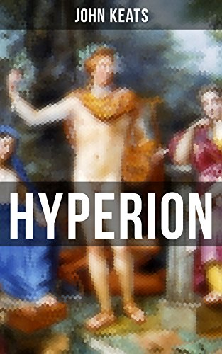 Hyperion: An Epic Poem from one of the most beloved English Romantic poets, best known for his Odes, Ode to a Nightingale, Ode on a Grecian Urn, Ode to ... Ode to Psyche, Ode to Fanny, Lamia and more