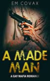 A Made Man: A Gay Mafia Romance