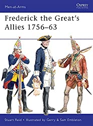 Frederick the Great's AlliesFrederick the Great's Allies 1756-63 (Men-at-Arms, Band 460)