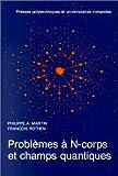 Problèmes à N-corps et champs quantiques