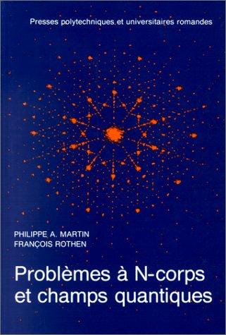 PROBLEMES A NCORPS ET CHAMPS QUANTIQUES