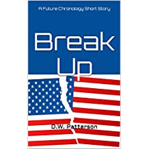 Breakup: A Future Chronology Short Story (Future Chronology Series Book 8) (English Edition)