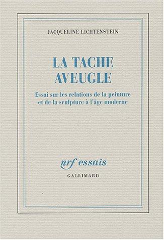 La Tache aveugle : Essai sur les relatio...