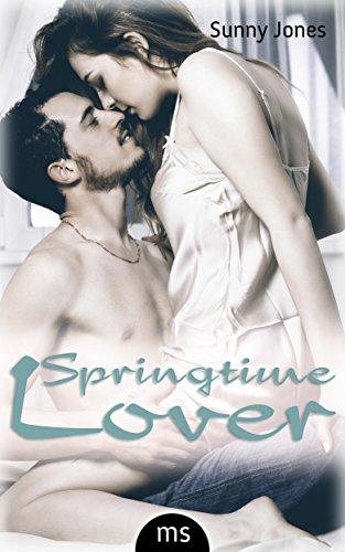 Springtime Lover - Erotischer Liebesroman von [Jones, Sunny]