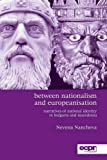 Between Nationalism and Europeanisation: Narratives of National Identity in Bulgaria and Macedonia