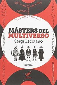 Másters del Multiverso par  Sergi Escolano Pérez