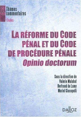 La réforme du Code pénal et du Code de procédure pénale, Opinio doctorum de Valérie Malabat (7 octobre 2009) Broché