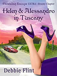 Helen and Alessandro in Tuscany - steamy version of chapter 20, Hawaiian Escape: Contains one chapter - Alternative Version of PG ch 20, Hawaiian Escape (book 1 in trilogy) (Hawaiian Escape PG)