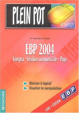EBP 2004 : Comptabilité - Gestion commerciale - Paye (1Cédérom) (Ancienne Edition)