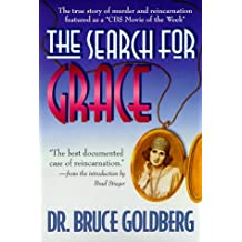 The Search for Grace: The True Story of Murder & Reincarnation: The True Story of Murder and Reincarnation