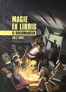 vignette de 'Magie ex libris n° 01<br /> Le bibliomancien (Jim C. Hines)'