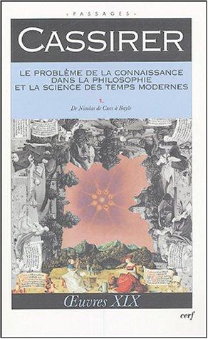 Le problème de la connaissance dans la philosophie et la science des temps modernes : Volume 1 par Ernst Cassirer