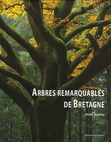 Arbres remarquables de Bretagne par Olivier Hamery