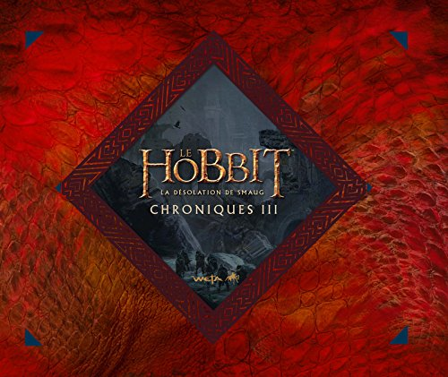 Le Hobbit - La Désolation de Smaug. Chroniques III - Art et Design