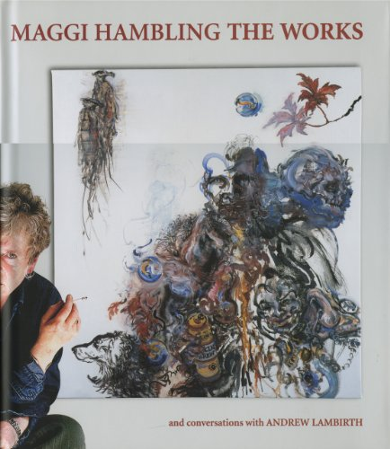 Maggi Hambling the Works: And Conversations with Andrew Lambirth
