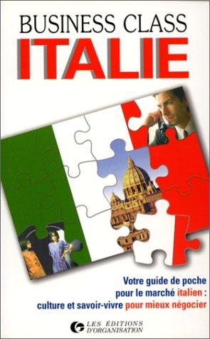 Italie : Votre guide de poche pour le marché italien, culture et savoir-vivre pour mieux négocier par Claudia Gioseffi