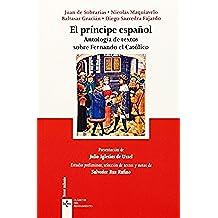 El Príncipe Español. Antología De Textos Sobre Fernando El Católico (Clásicos - Clásicos Del Pensamiento)